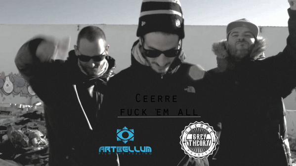 Ceerre – Fuck 'Em All