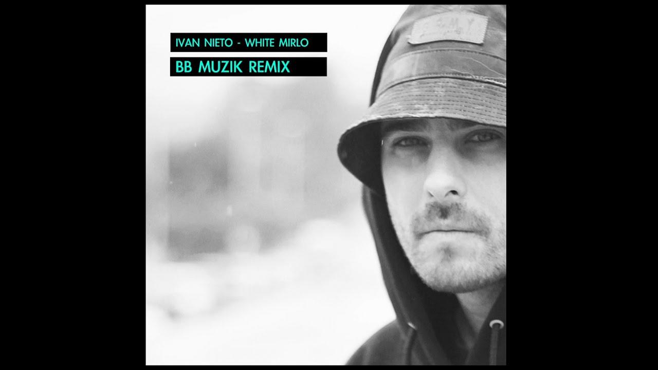 Ivan Nieto – White Mirlo (BB Muzik Remix)
