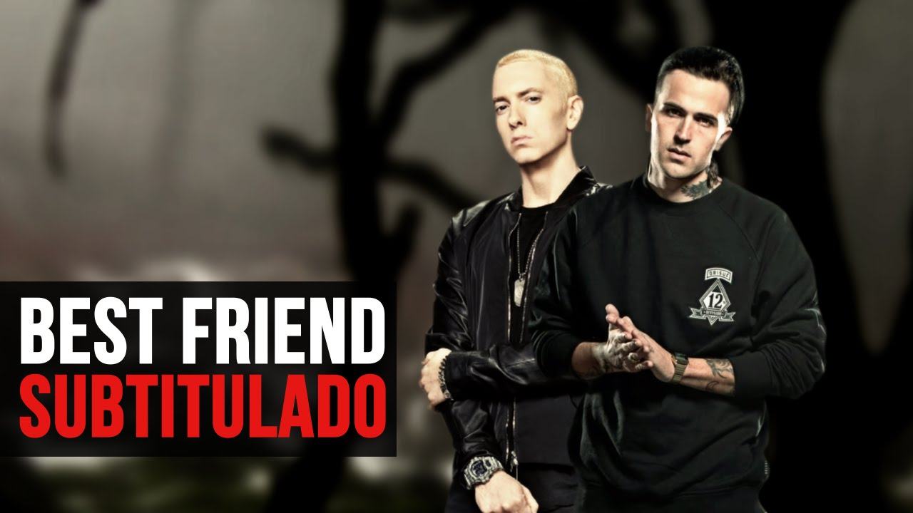 Yelawolf Ft Eminem – Best Friend (Subtítulos Español)