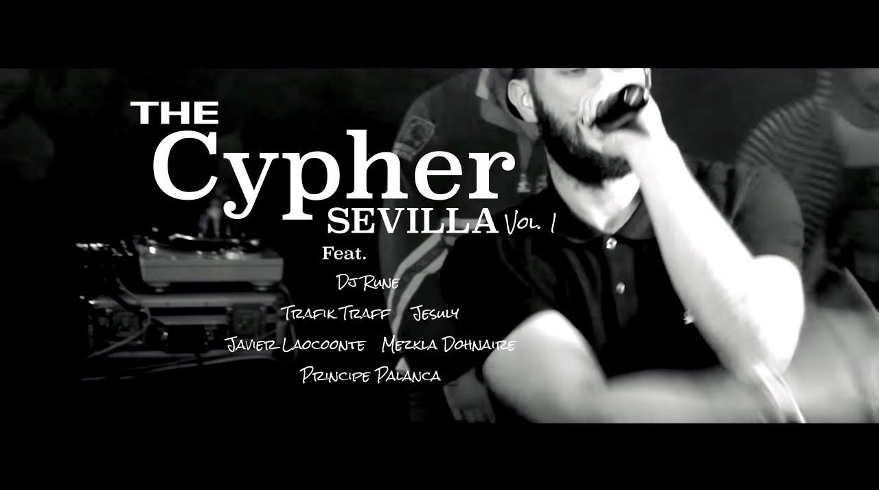 CypherSevilla Vol.1 – DJ Rune, Trafik, Jesuly, Javier Laocoonte, Mezkla Dohnarie y Principe Palanca