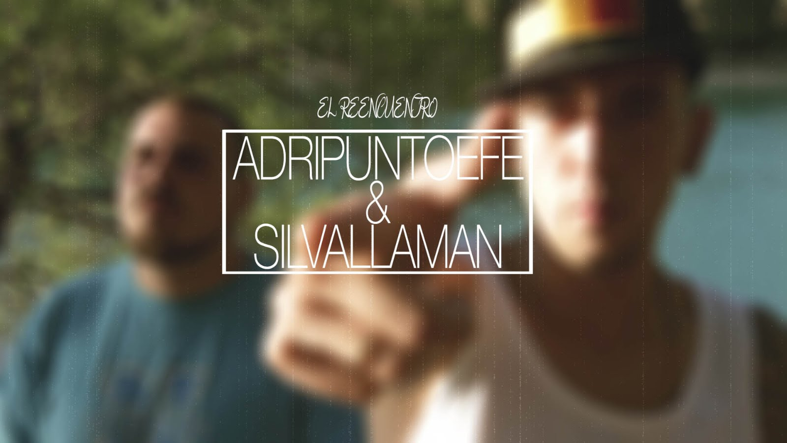 AdriPuntoEfe y Silvallaman – El Reencuentro