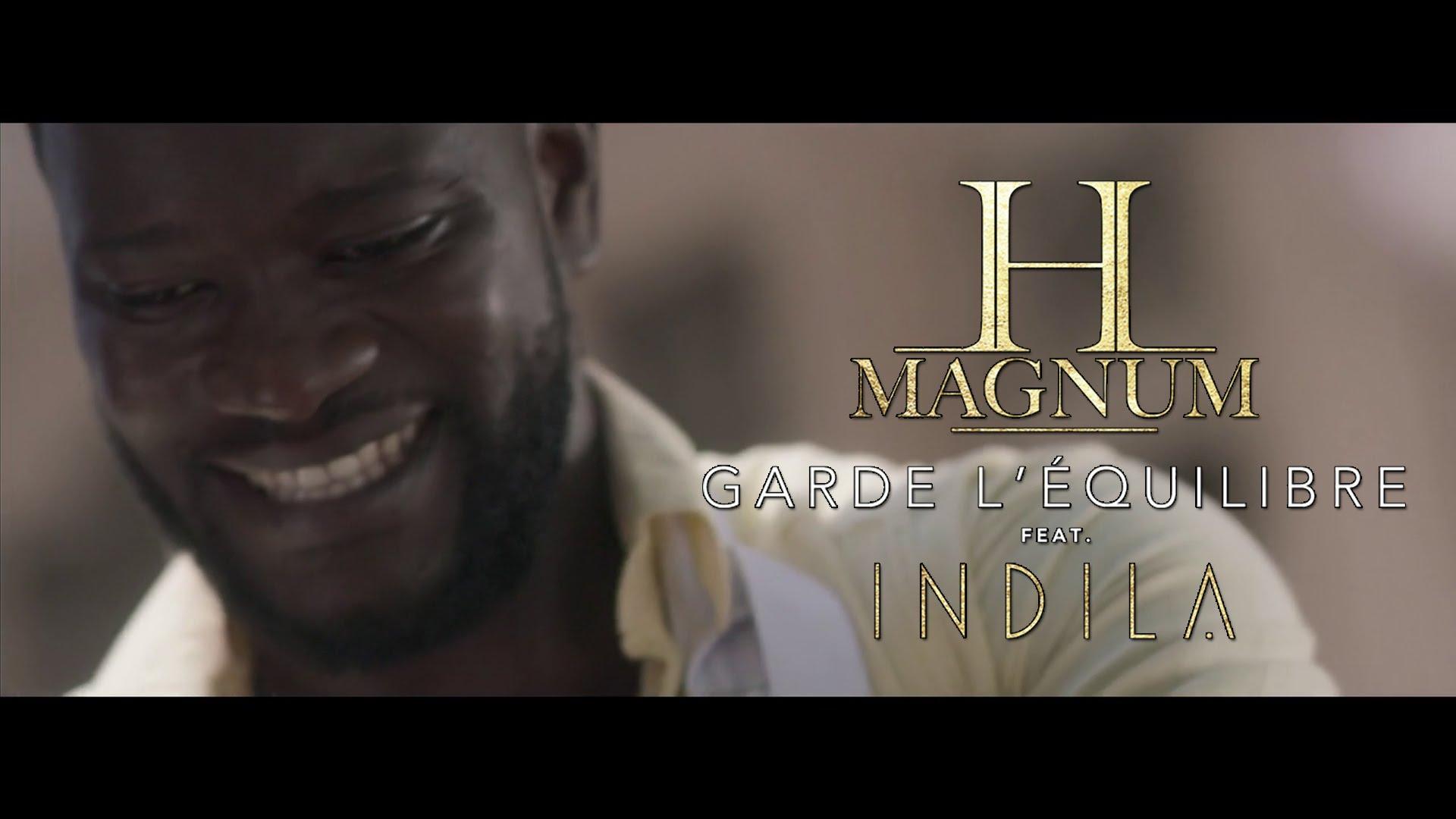 H Magnum Ft Indila – Garde l'équilibre