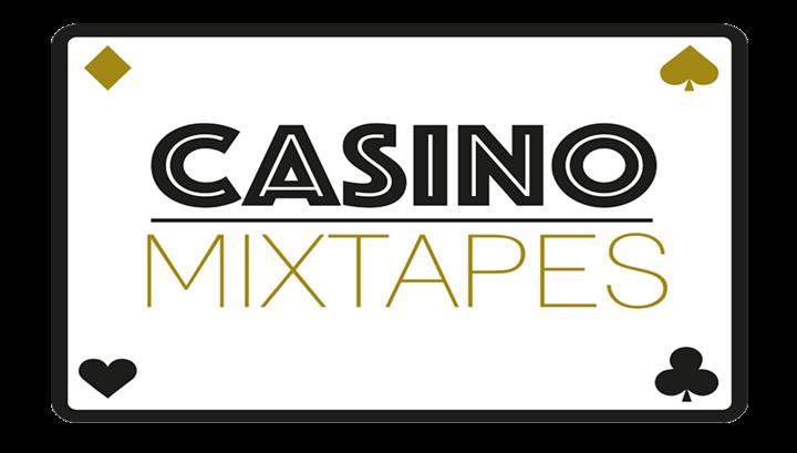 Casino Mixtapes