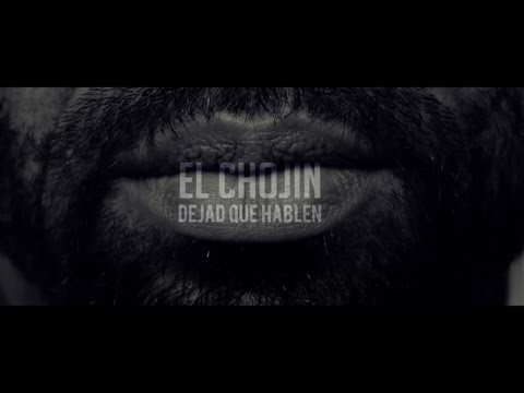 El Chojin – Dejad que hablen