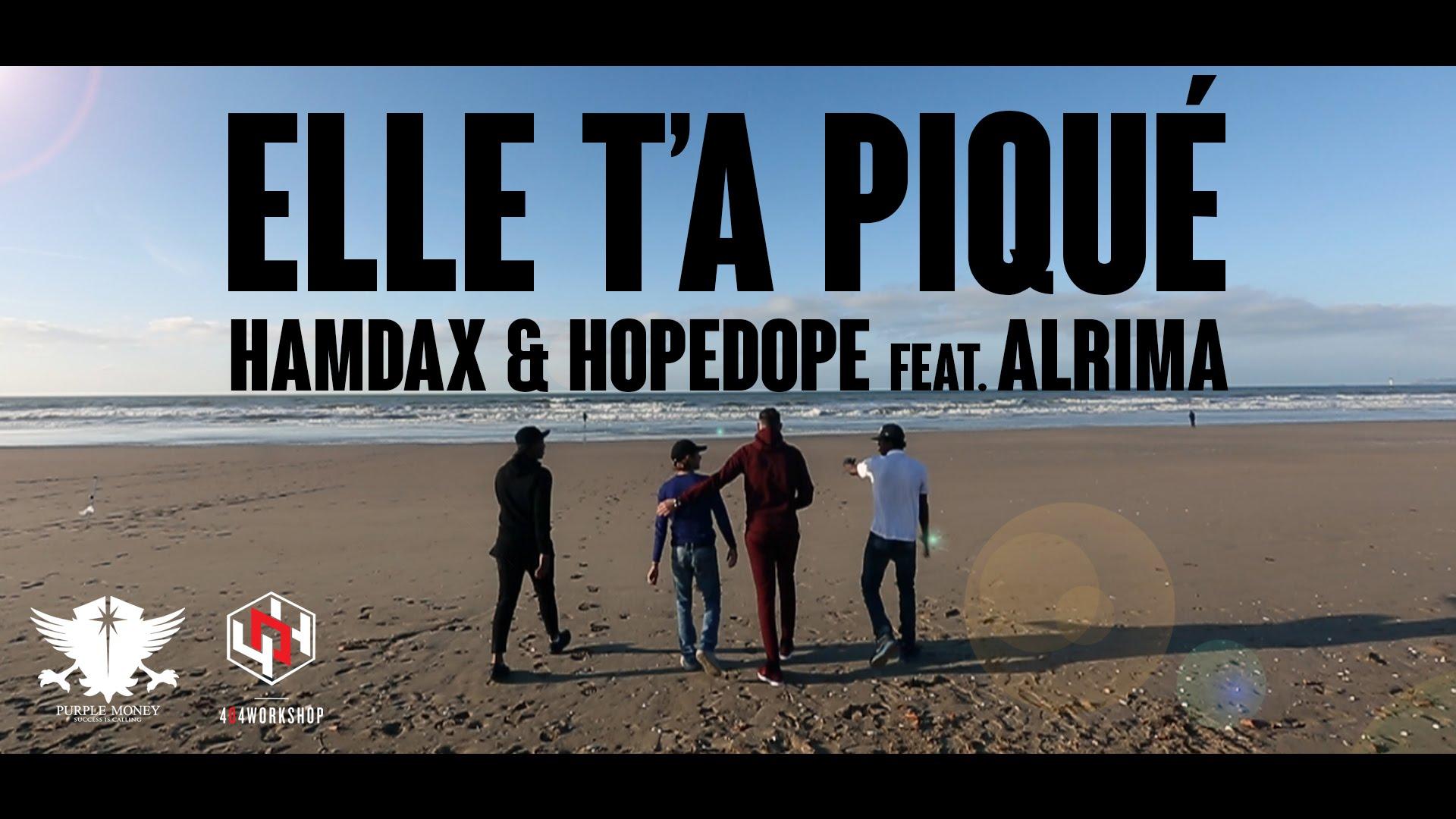 Hamdax & Hopedope Ft Alrima – Ell t'a piqué