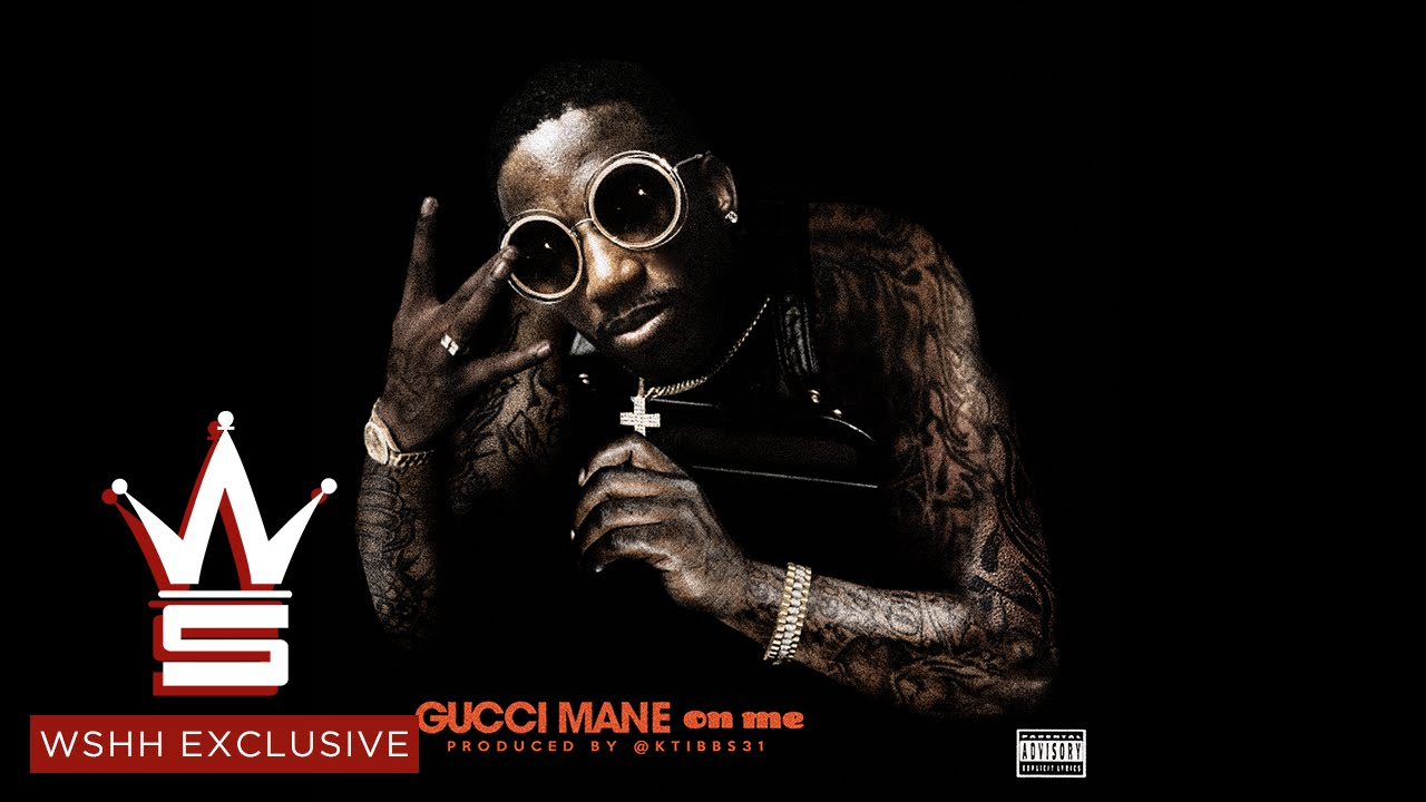 Gucci Mane Ft 2Pac – On Me