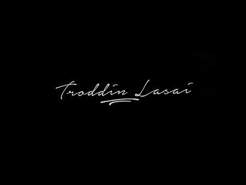 Lasai – Troddin