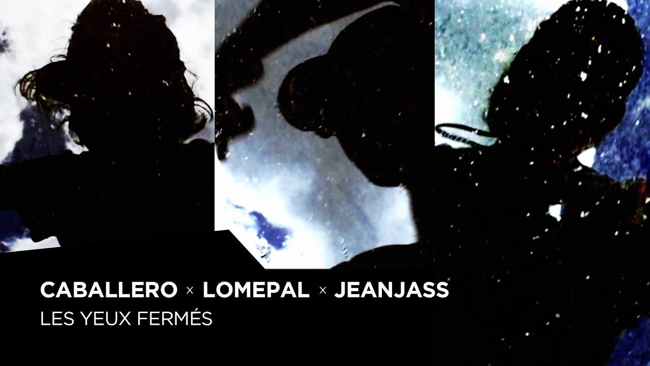 Caballero, Lomepal & JeanJass – Les yeux fermés