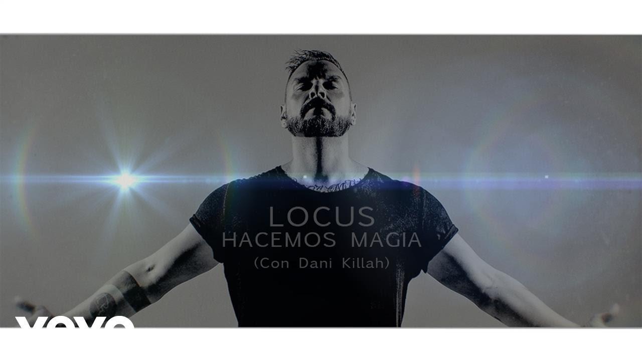 Locus Ft Dani Killah – Hacemos Magia