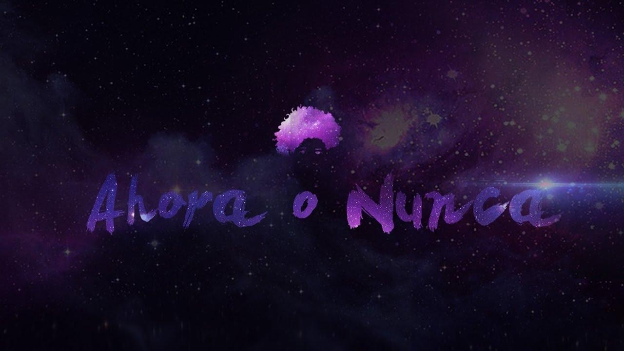 Ahora o Nunca