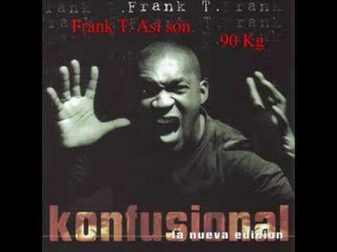 Frank T- Así son