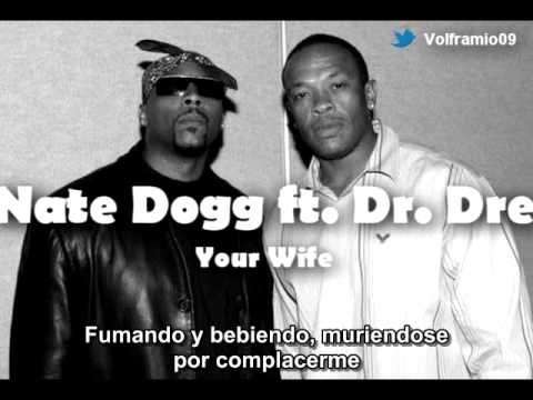 Nate Dogg Ft Dr.Dre – Your wife (Sub. Español)