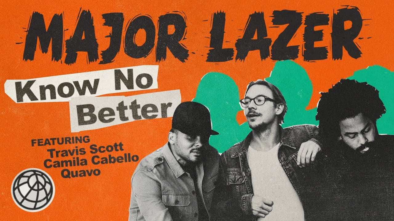 Major Lazer ft Travis Scott, Camila Cabello & Quavo