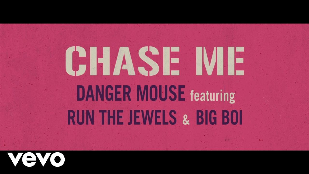 Chase Me ft Run The Jewels & Big Boi – Danger Mouse
