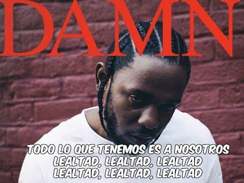 Kendrick Lamar Ft Rihanna – Loyalty (Sub. Español)