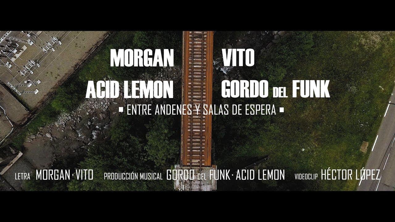 Morgan Ft Vito, Gordo del Funk &  Acid Lemon – Entre andenes y salas de espera