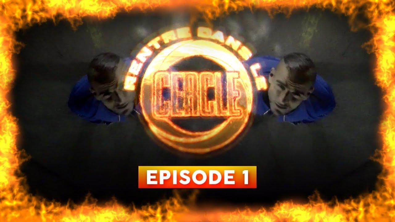 Rentre dans le Cercle – Episode 1
