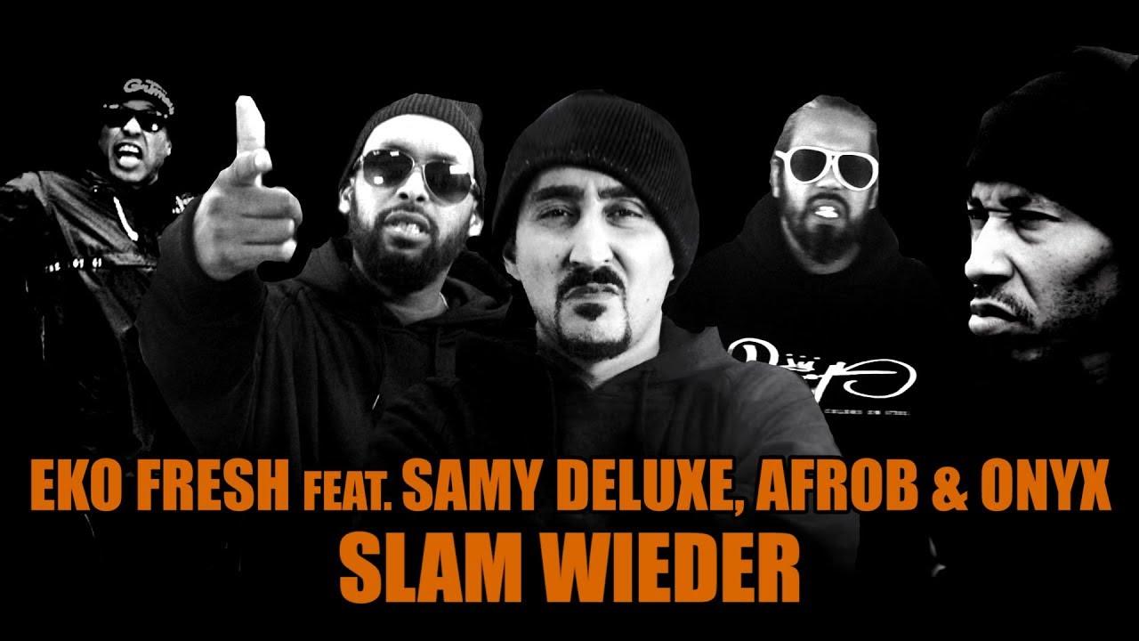 Eko Fresh ft Samy Deluxe, Afrob & Onyx – Slam wieder