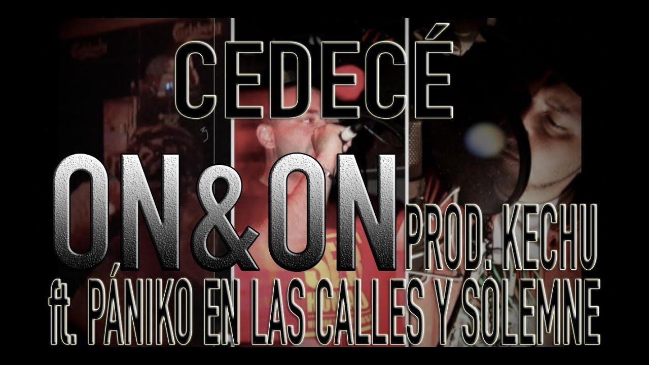 Cedecé ft Pániko en las Calles & Solemne – On&On (Beat Kechu Prods)