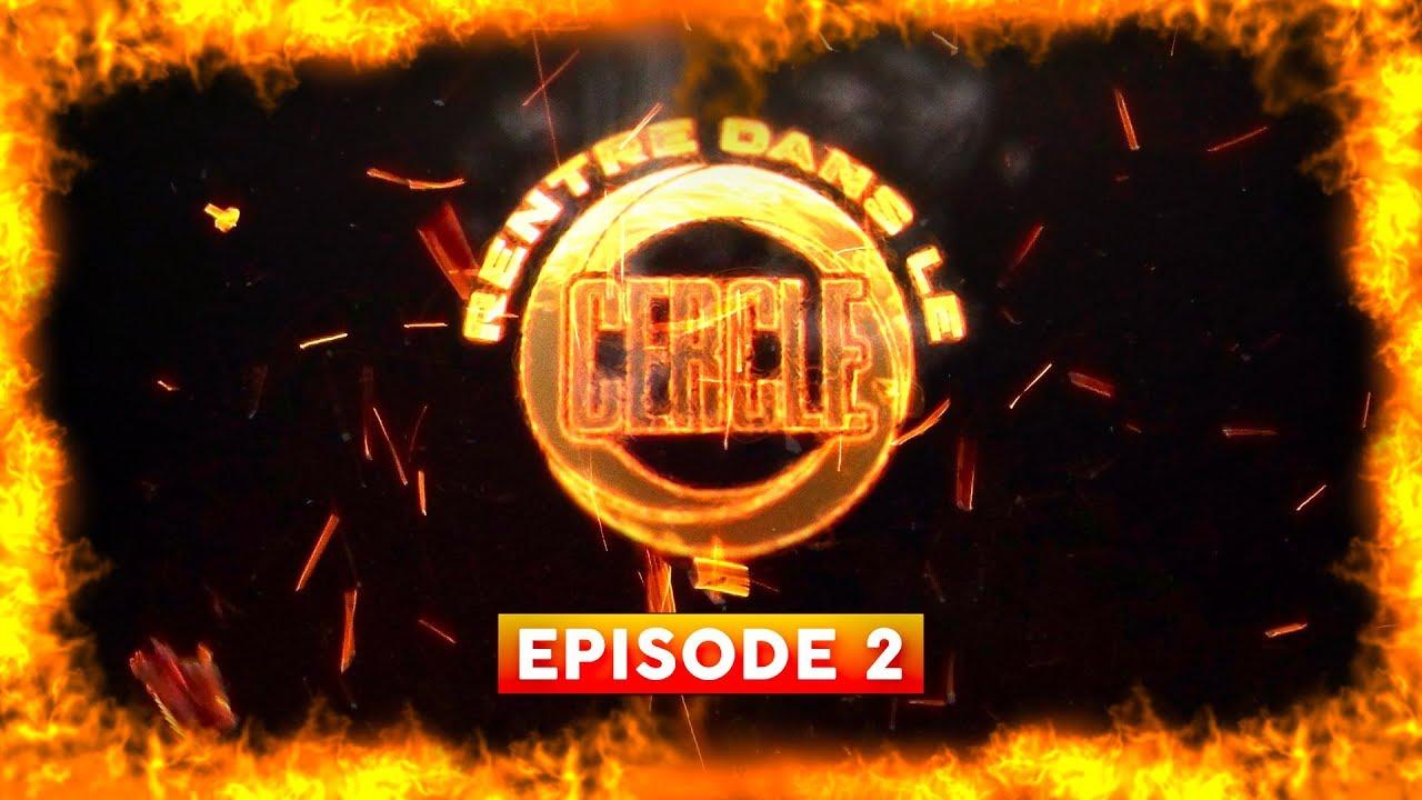 Rentre dans le Cercle – Episode 2