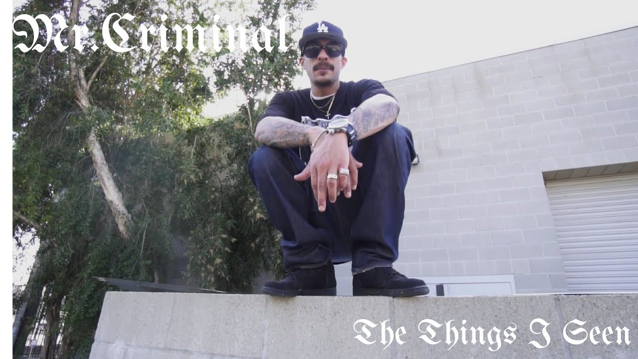 Mr.Criminal – The Things I Seen