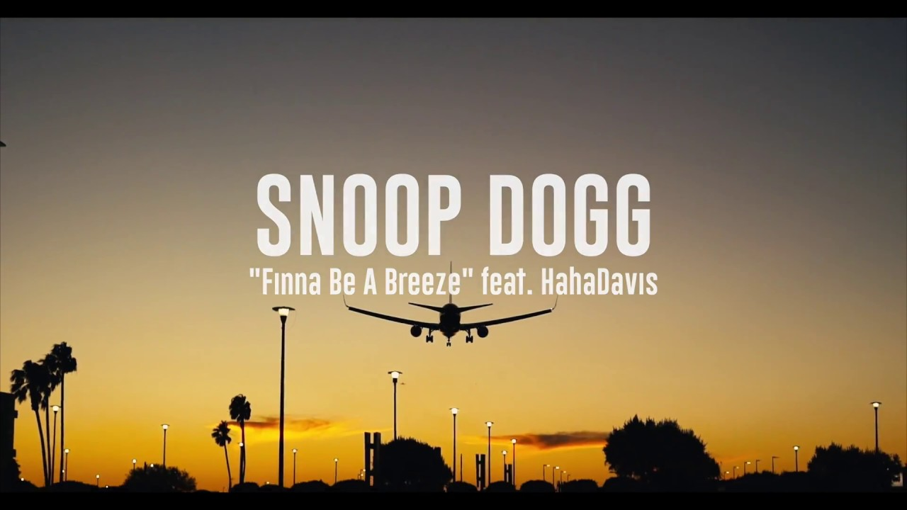 Snoop Dogg – Dis Finna Be A Breeze!