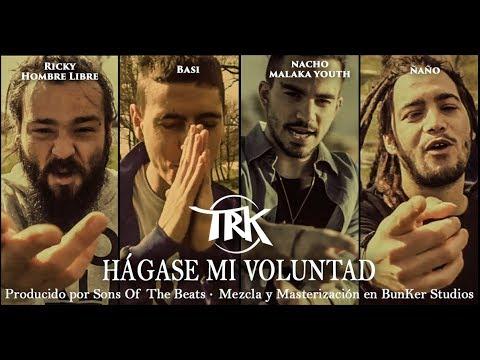T. R. K. Ft Ricky Hombre Libre y Nacho (Malaka Youth) – Hágase mi voluntad