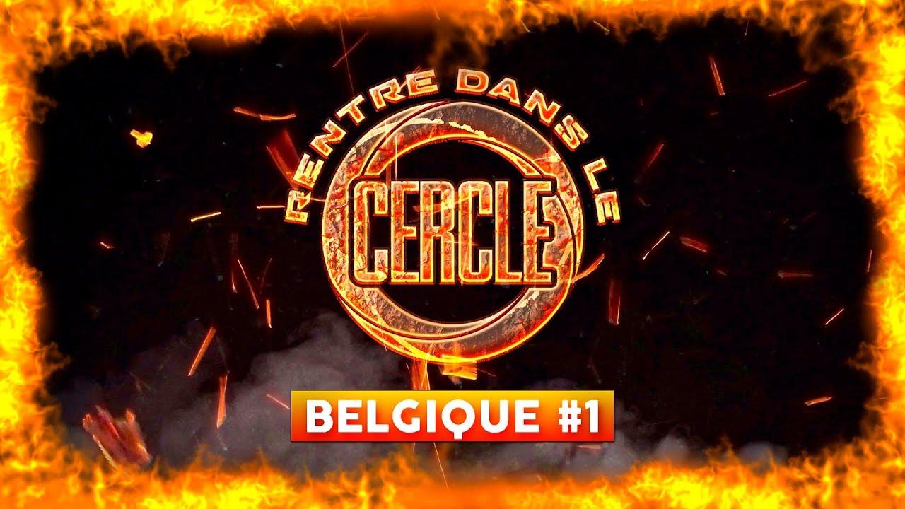 Rentre dans le Cercle – Belgique #1