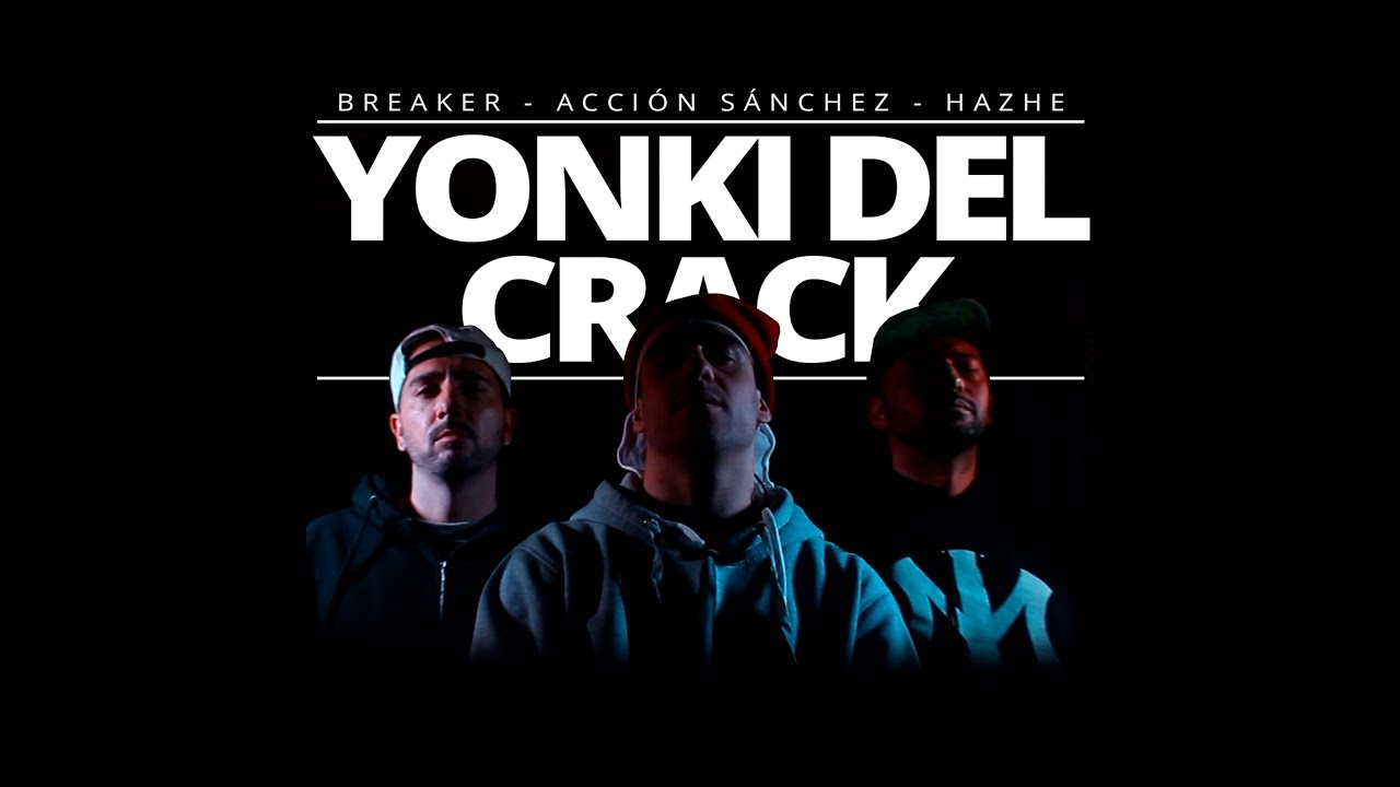 Hazhe & Accion Sanchez Ft Breaker – Yonki del Crack