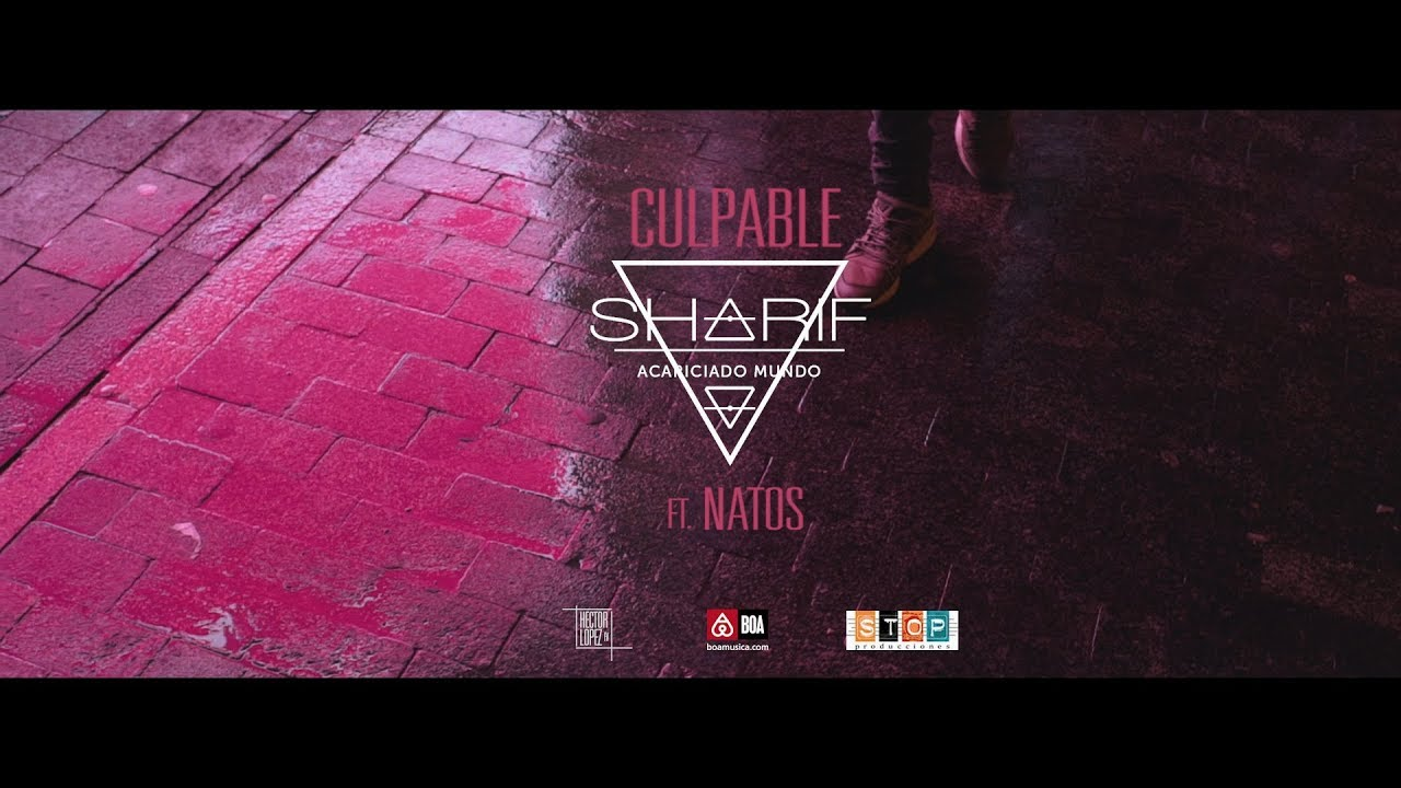 Sharif Ft Natos – Culpable