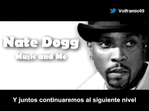 Nate Dogg – Music and Me (Sub. Español)