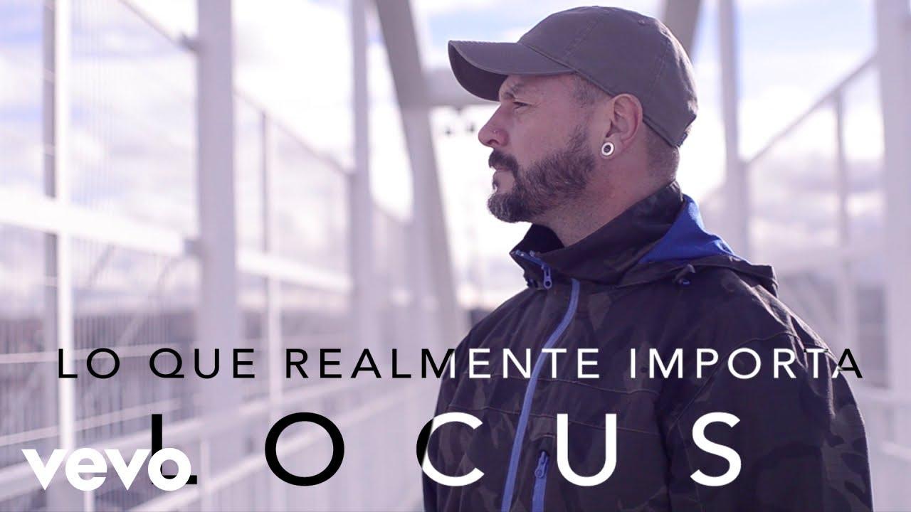 Locus – Lo Que Realmente Importa