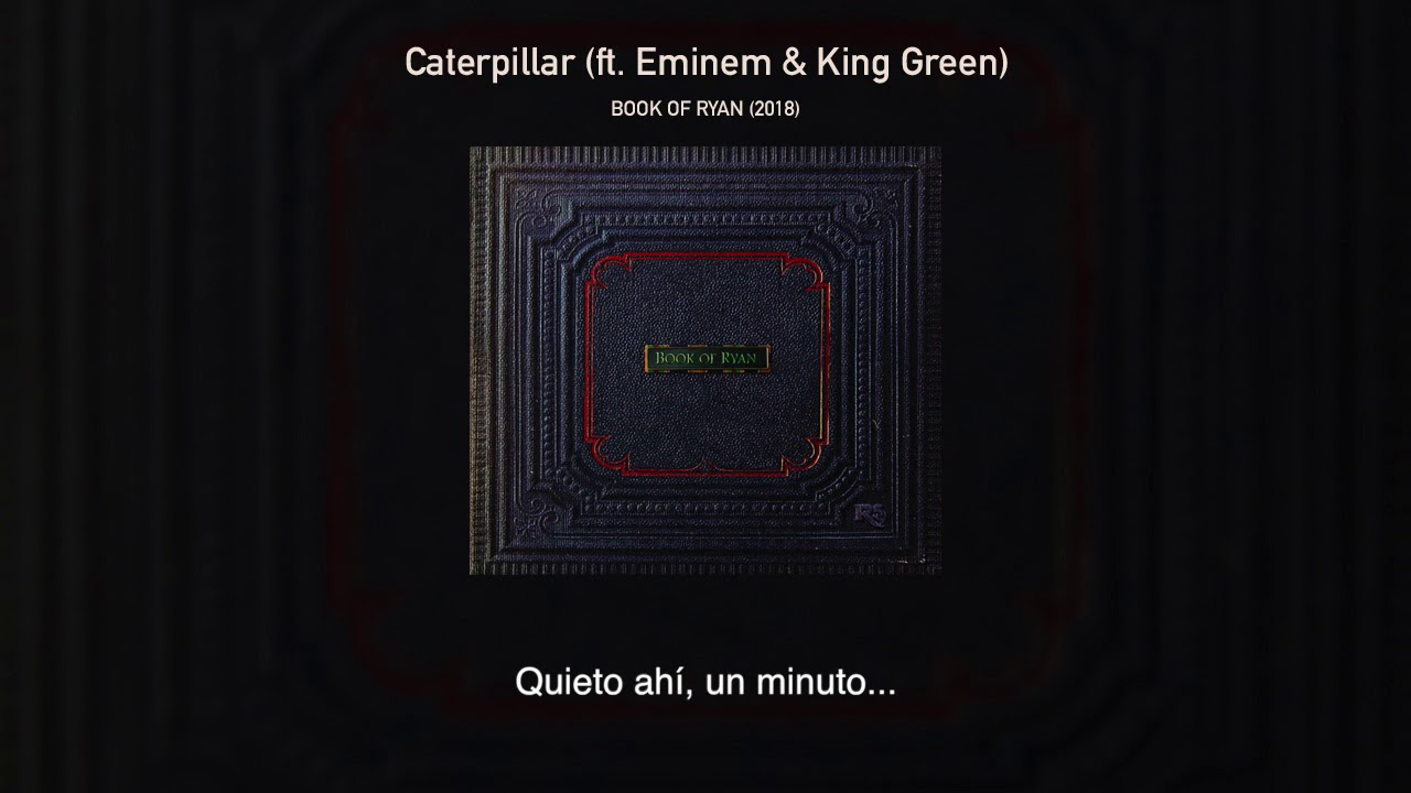 Royce da 5'9» Ft Eminem & King Green – Caterpillar (Sub. Español)