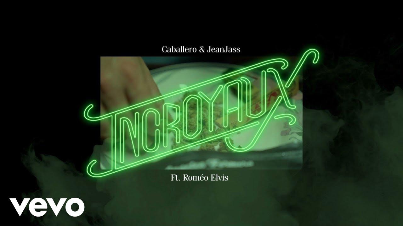 Caballero & JenaJass ft Roméo Elvis – Incroyaux