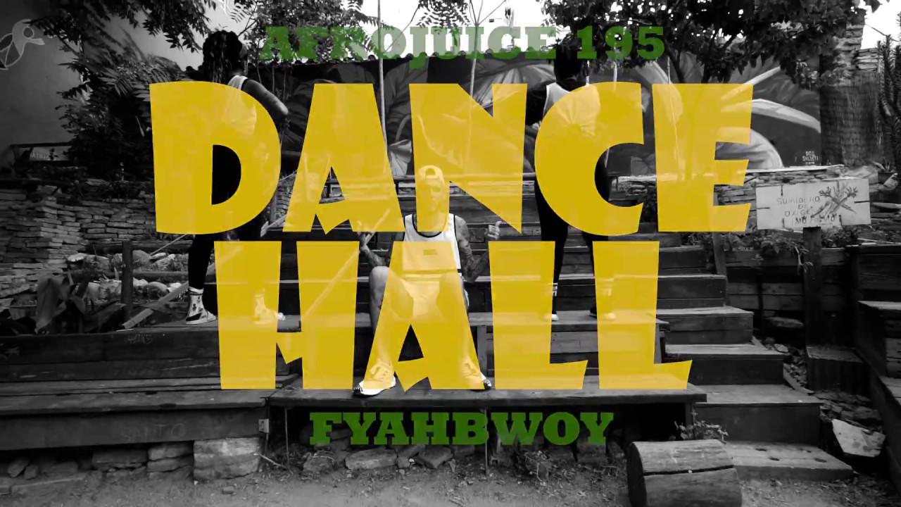 Afrojuice 195 Ft Fyahbwoy – Dancehall