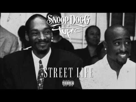 Snoop Dogg & 2Pac – Street Life (Explicit)