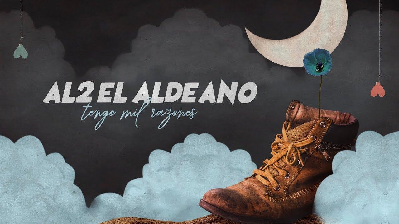 Al2 El Aldeano – Tengo Mil Razones