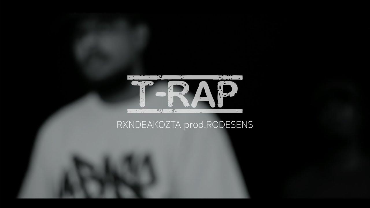 Rxnde Akozta – T-RAP