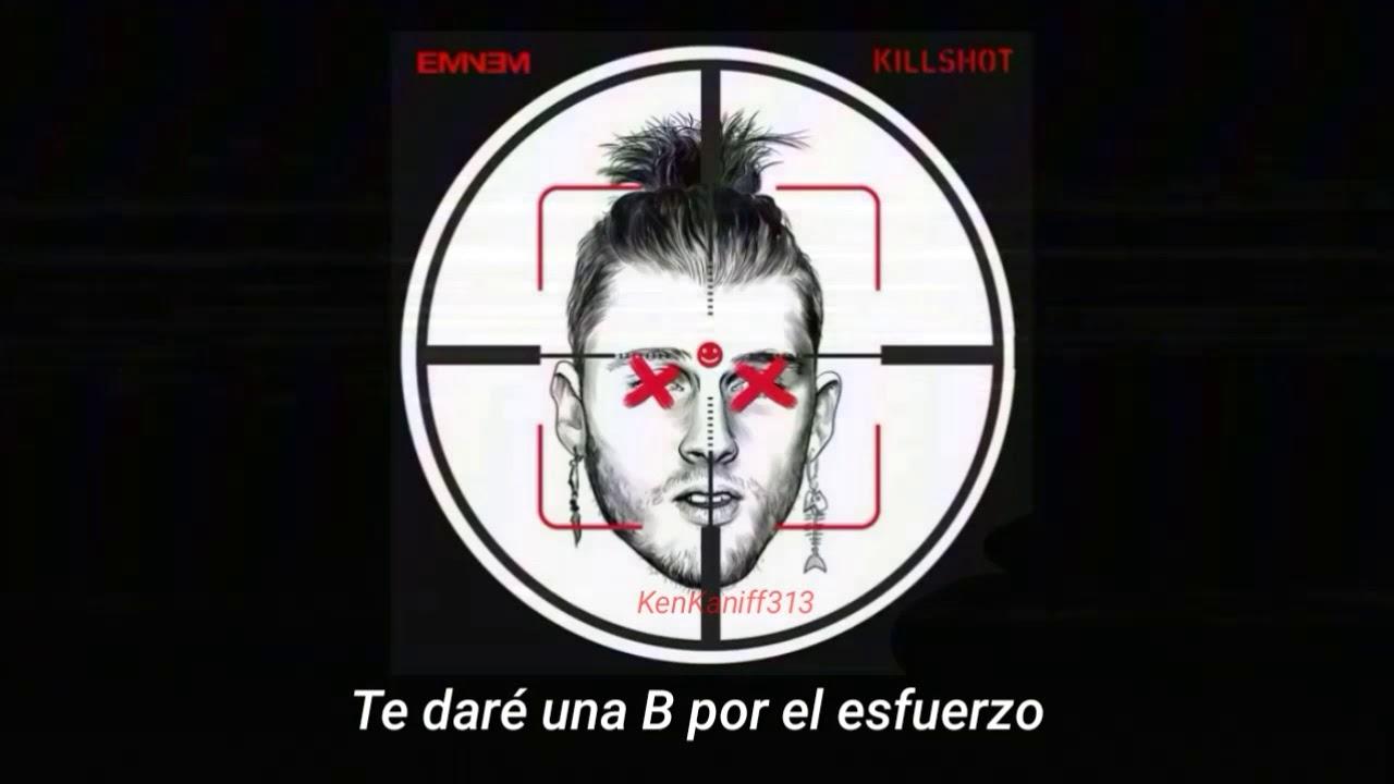 Eminem – Killshot (Sub. Español) Respuesta a MGK