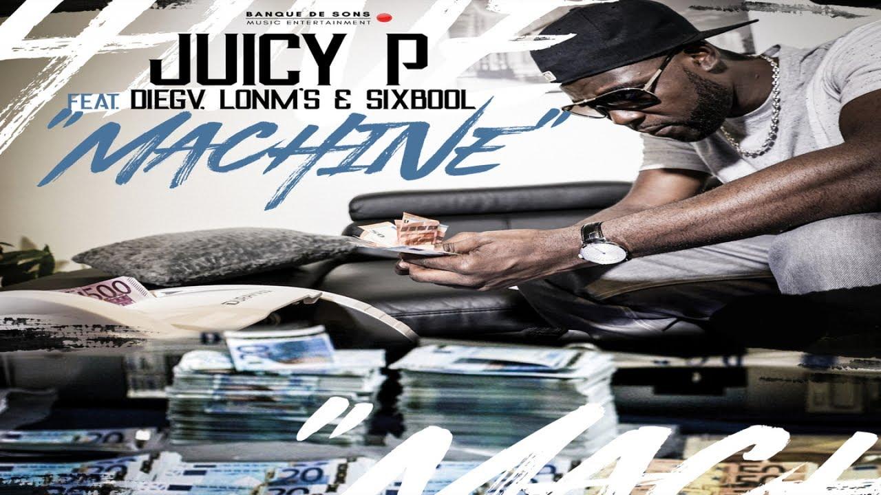 Juicy P ft Diegv, Lonm's & Sixbool – Machine