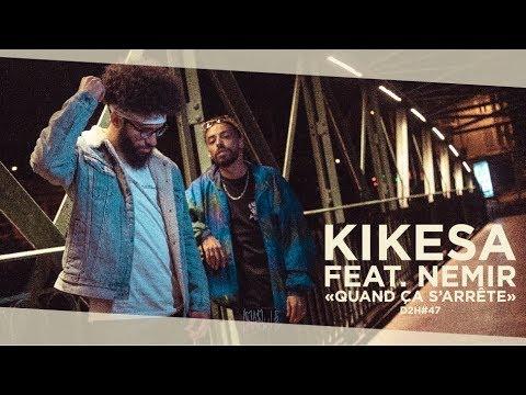 Kikesa ft Nemir – Quand ça s'arrête