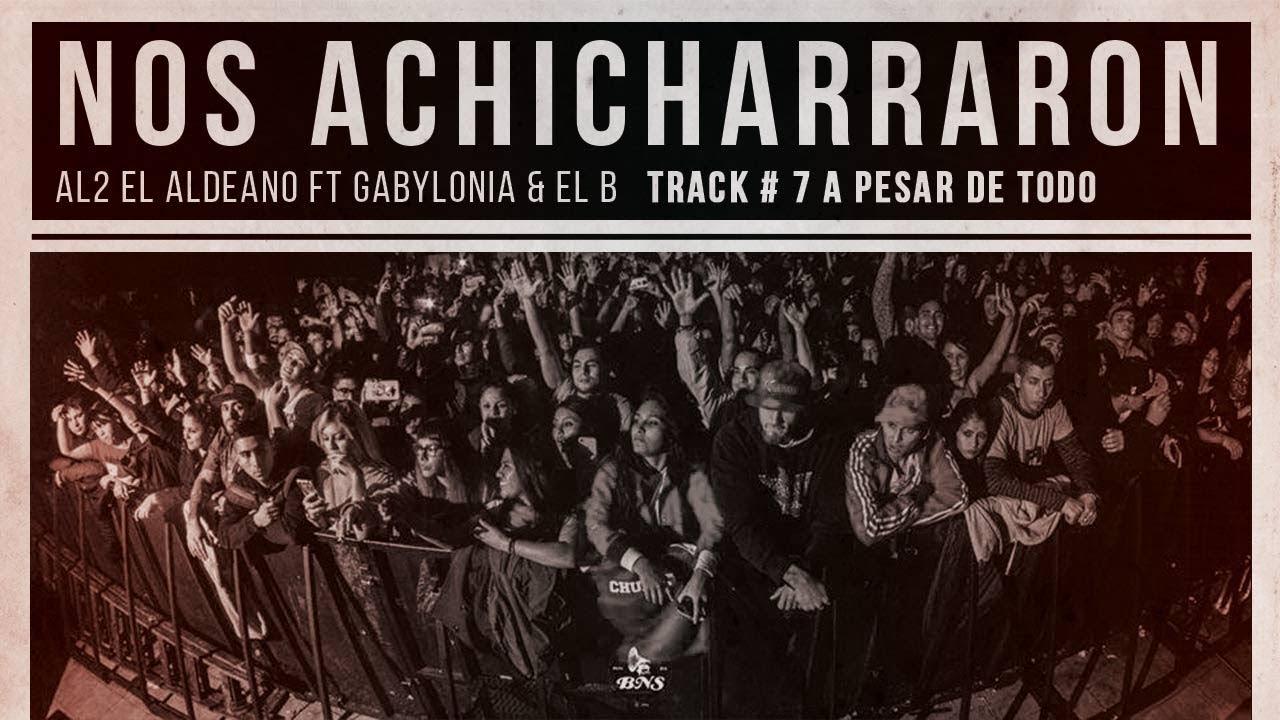 Al2 El Aldeano Ft El B & Gabylonia – A Pesar de Todo