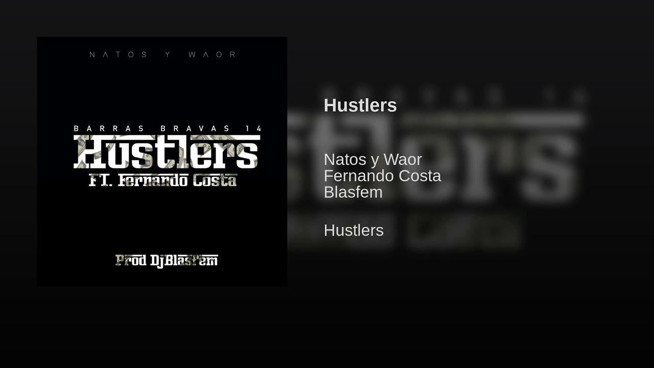 Natos y Waor Ft Fernando Costa & Blasfem – Hustlers