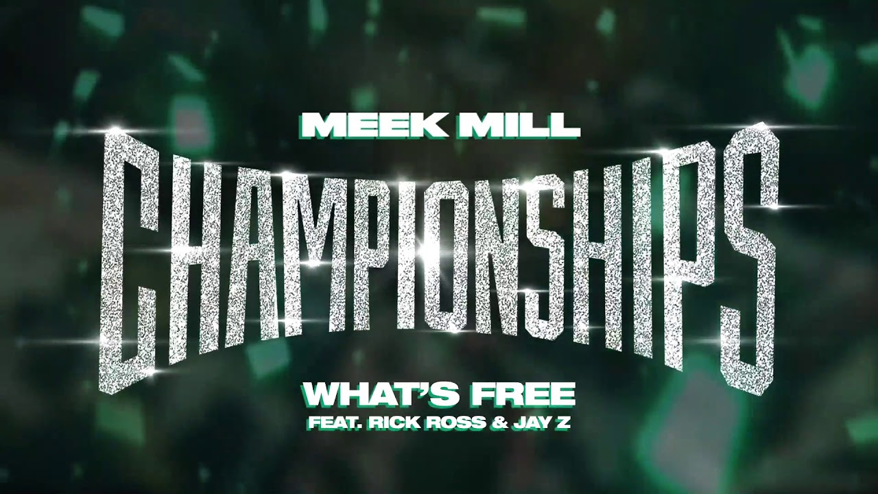 Meek Mill Ft Rick Ross & Jay Z – What's Free [Official Audio]