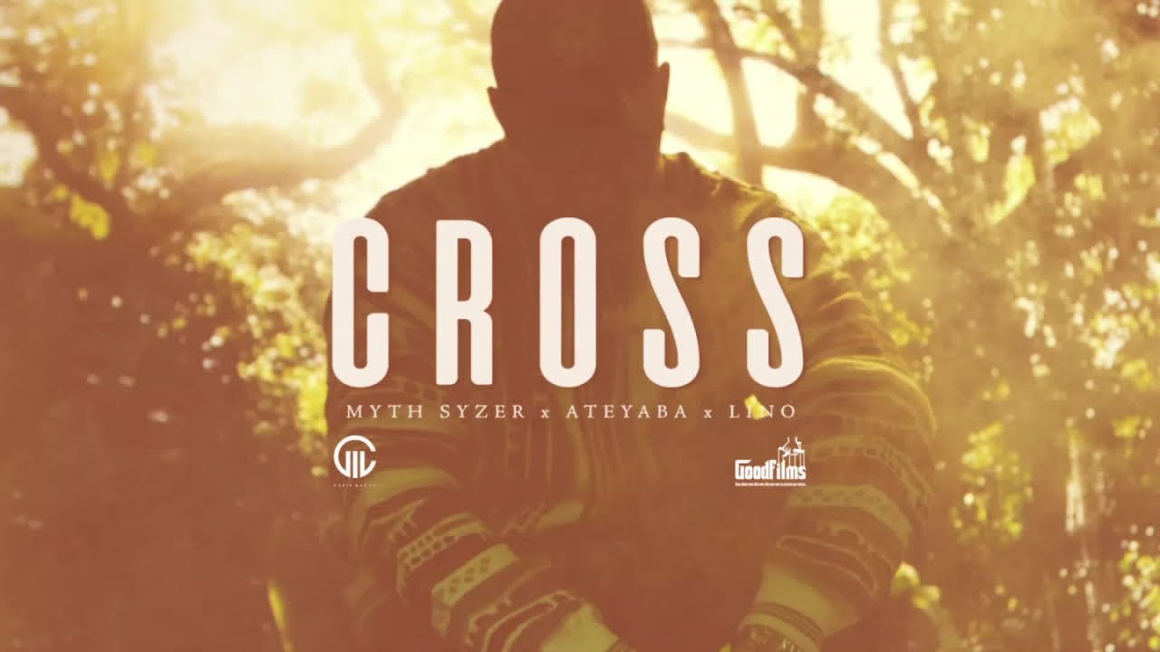Myth Syzer ft Ateyaba & Lino – Cross