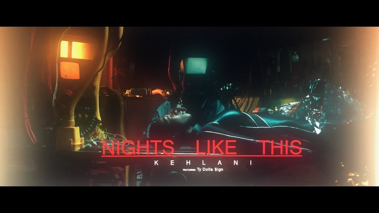 Kehlani Ft Ty Dolla $ign – Nights Like This