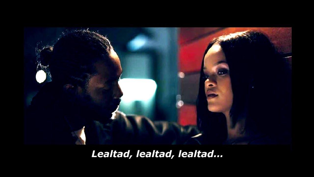 Kendrick Lamar Ft Rihanna – LOYALTY.  (Sub. Español)