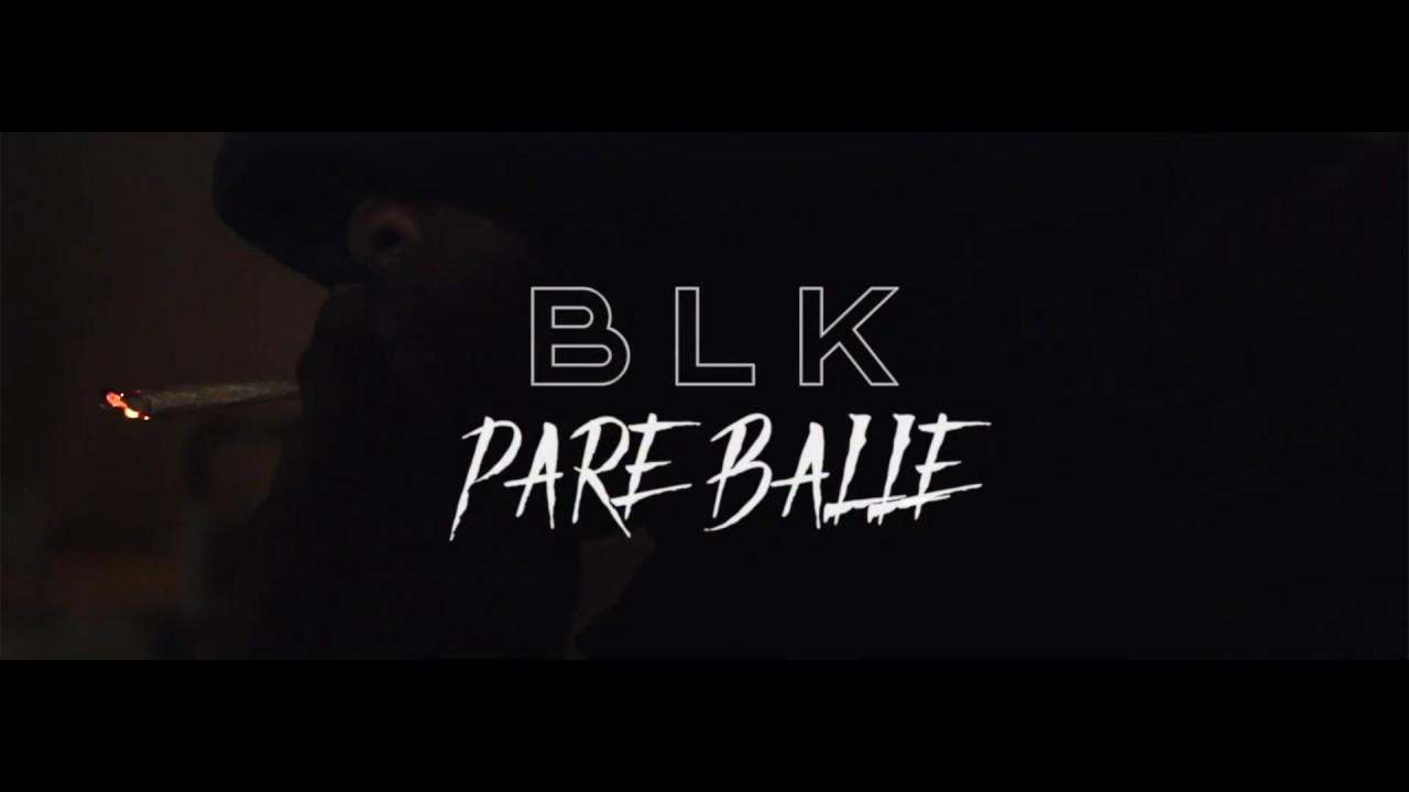 BLK – Pare Balle