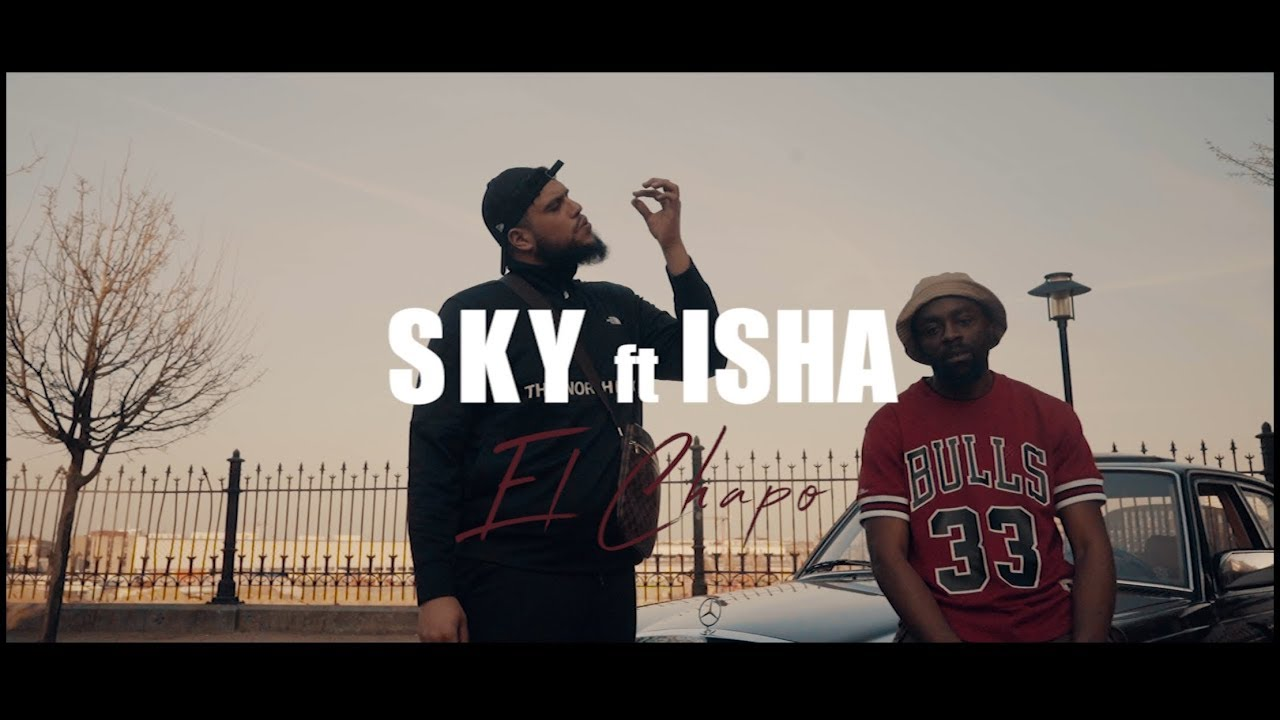 Sky ft Isha – El Chapo