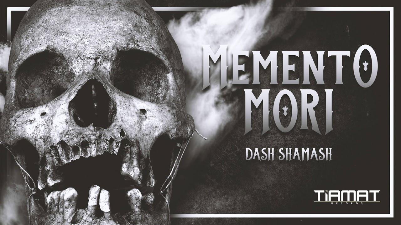 Dash Shamash – Memento Mori